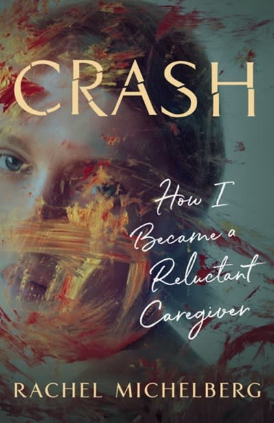 She Writes Press Crash: How I Became a Reluctant Caregiver