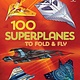 Usborne 100 Superplanes to Fold & Fly