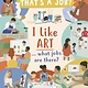Kane Miller I Like Art … What Jobs Are There?