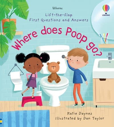 Usborne Lift-the-Flap First Questions and Answers: Where Does Poop Go?