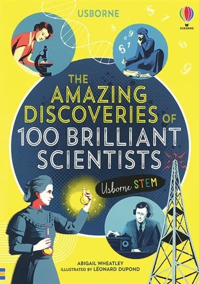 Usborne Amazing Discoveries of 100 Brilliant Scientists, The IR