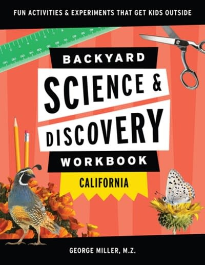 Adventure Publications Backyard Science & Discovery Workbook: California