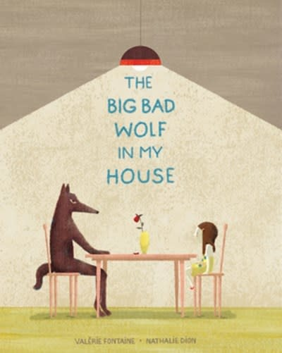 Groundwood Books The Big Bad Wolf in My House