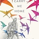 Simon & Schuster Books for Young Readers Carry Me Home