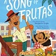 Atheneum Books for Young Readers A Song of Frutas