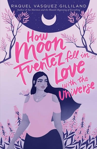 Simon & Schuster Books for Young Readers How Moon Fuentez Fell in Love with the Universe