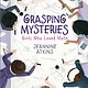Atheneum Books for Young Readers Grasping Mysteries
