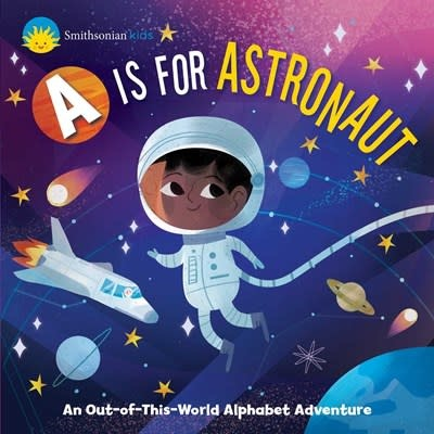 Silver Dolphin Books Smithsonian Kids: A is for Astronaut