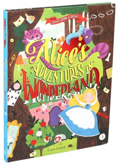 Silver Dolphin Books Once Upon a Story: Alice's Adventures in Wonderland
