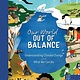 Blue Dot Kids Press Our World Out of Balance: Understanding Climate Change and What We Can Do