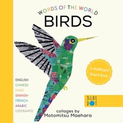 Blue Dot Kids Press Birds (Multilingual Board Book)