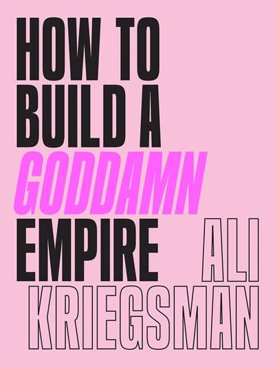 Abrams Image How to Build a Goddamn Empire