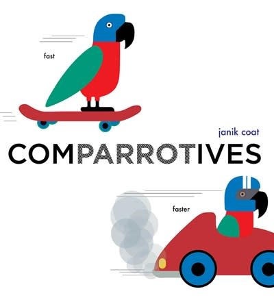 Abrams Appleseed Comparrotives (A Grammar Zoo Book)
