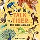 Magic Cat How to Talk to a Tiger . . . And Other Animals