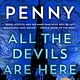 Minotaur Books Chief Inspector Armand Gamache #16 All the Devils Are Here