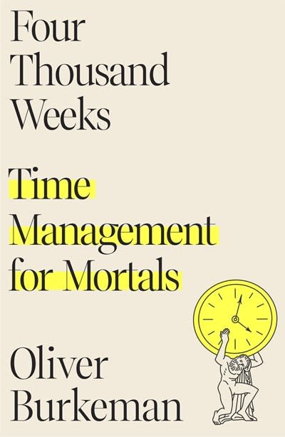 Farrar, Straus and Giroux Four Thousand Weeks