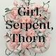 Flatiron Books Girl, Serpent, Thorn