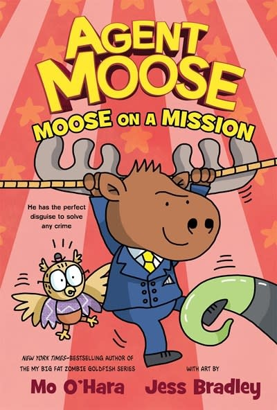 Feiwel & Friends Agent Moose: Moose on a Mission
