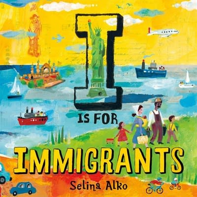 Henry Holt and Co. (BYR) I Is for Immigrants