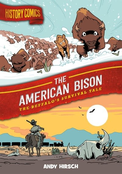 First Second History Comics: The American Bison