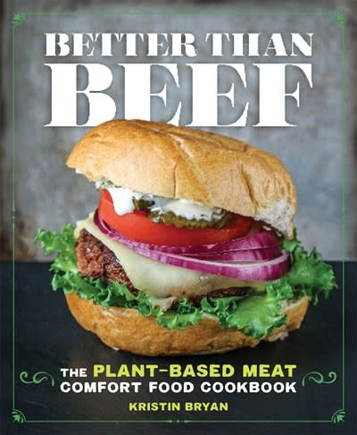 Castle Point Books Better Than Beef: The Plant-Based Meat Comfort Food Cookbook