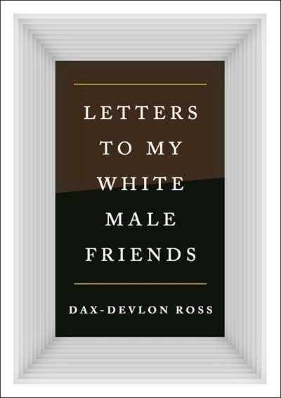 St. Martin's Press Letters to My White Male Friends
