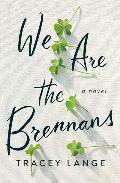 Celadon Books We Are the Brennans: A novel