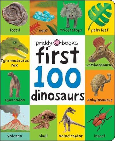 Priddy Books US First 100: First 100 Dinosaurs