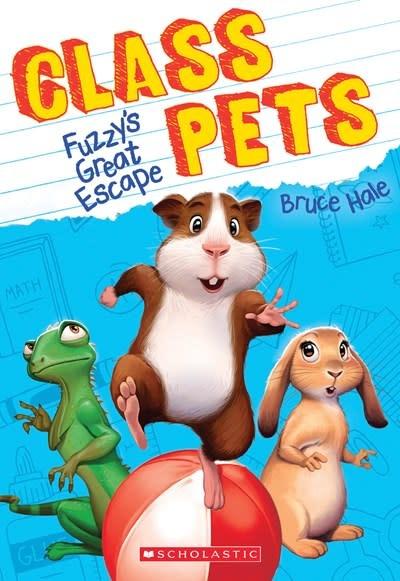 Scholastic Paperbacks Fuzzy's Great Escape (Class Pets #1)