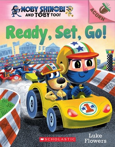 Scholastic Inc. Ready, Set, Go!: Acorn Book (Moby Shinobi and Toby Too! #3)