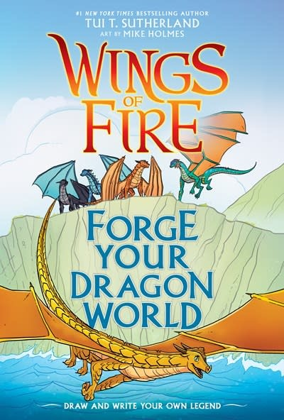 Graphix Forge Your Dragon World: Wings of Fire Creative Guide