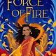 Scholastic Press Force of Fire (Kingdom Beyond Novel)