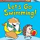 Scholastic Inc. Let's Go Swimming!: Acorn Book (Hello, Hedgehog! #4)