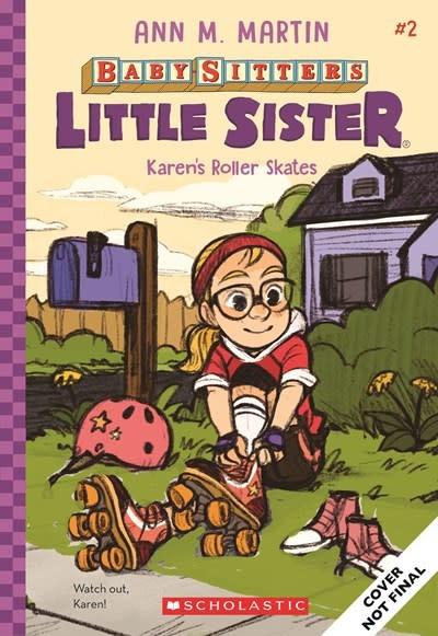 Scholastic Inc. Baby-Sitters Little Sister 02 Karen's Roller Skates
