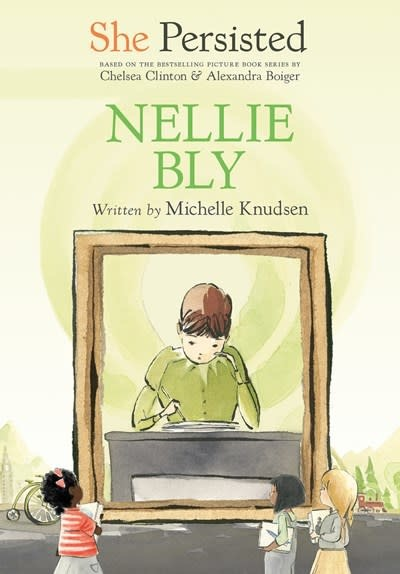 Philomel Books She Persisted: Nellie Bly