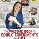 Philomel Books Kate the Chemist: The Awesome Book of Edible Experiments for Kids