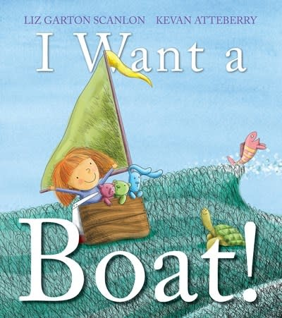 Neal Porter Books I Want a Boat!