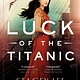 G.P. Putnam's Sons Books for Young Readers Luck of the Titanic