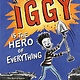 G.P. Putnam's Sons Books for Young Readers Iggy Is the Hero of Everything