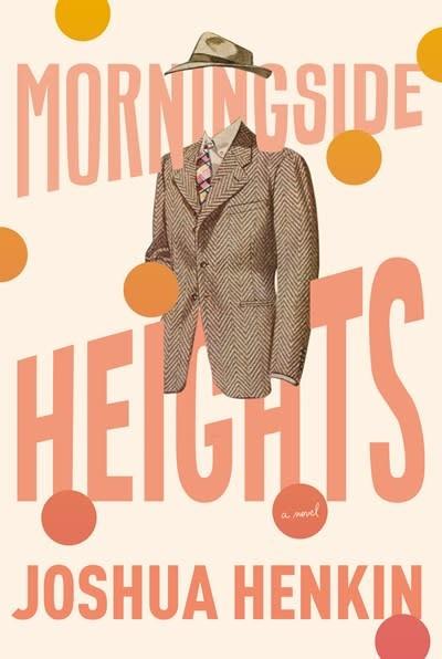 Pantheon Morningside Heights: A novel