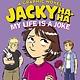 jimmy patterson Jacky Ha-Ha: My Life is a Joke (A Graphic Novel)