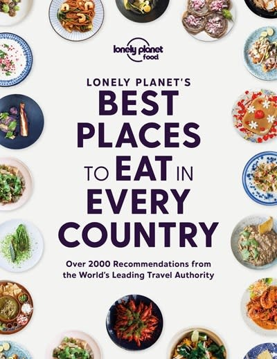 Lonely Planet Lonely Planet's Best Places to Eat in Every Country