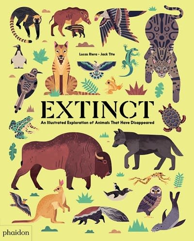 Phaidon Press Extinct: An Illustrated Exploration of Animals That Have Disappeared
