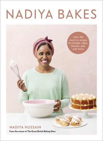Clarkson Potter Nadiya Bakes: Over 100 Must-Try Recipes for Breads, Cakes, Biscuits, Pies, & More
