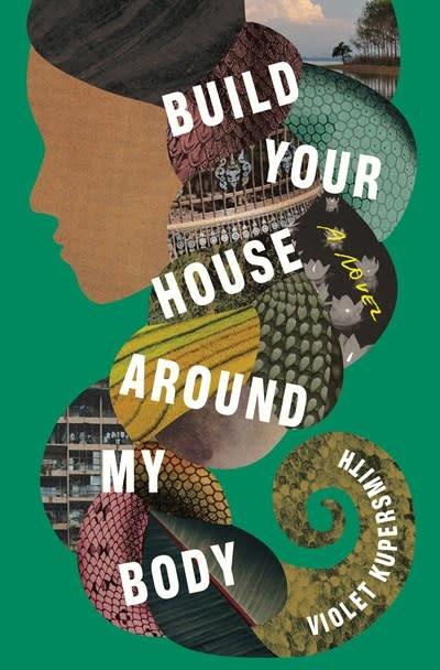 Random House Build Your House Around My Body: A novel