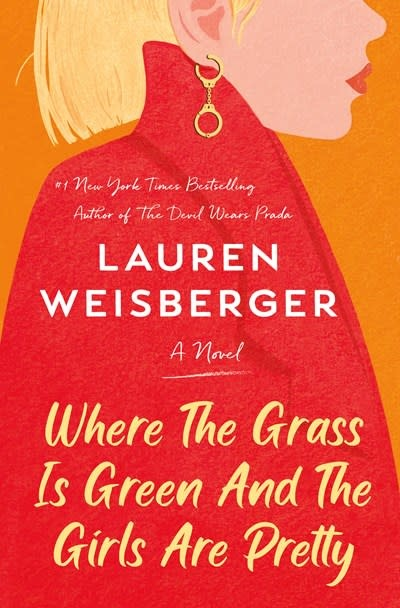 Random House Where the Grass Is Green and the Girls Are Pretty: A novel