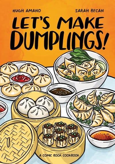 Ten Speed Press Let's Make Dumplings!: A Comic Book Cookbook