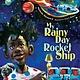 Denene Millner Books/Simon & Schuster Books for Yo My Rainy Day Rocket Ship