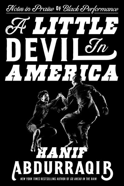 Random House A Little Devil in America: Notes in Praise of Black Performance
