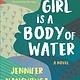 Tin House Books A Girl Is A Body of Water: A novel